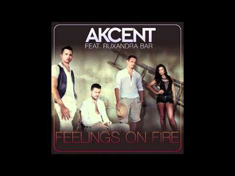 Akcent feat ruxandra bar feelings on fire lyrics