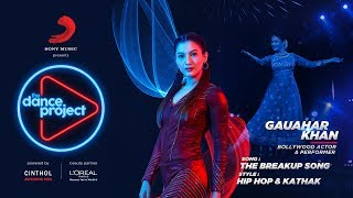 The Breakup Song - Hip hop Kathak mix | Gauahar Khan | Badshah | The Dance Project