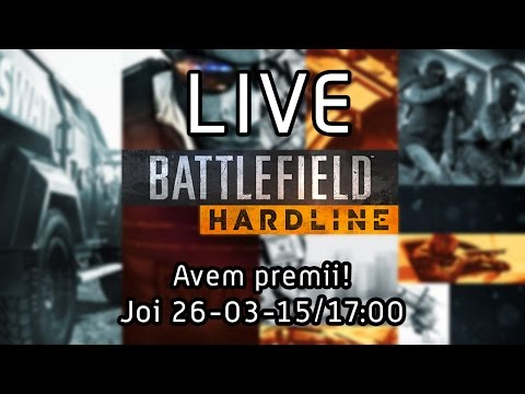 LIVE - Battlefield: Hardline - Avem si premii :)