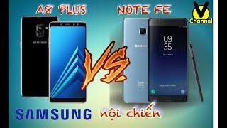SO SÁNH sức mạnh giữa SAMSUNG A8 plus và  SAMSUNG Note FE