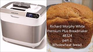 Wholewheat Bread with Morphy Richard Premium Plus Breadmaker: 48324