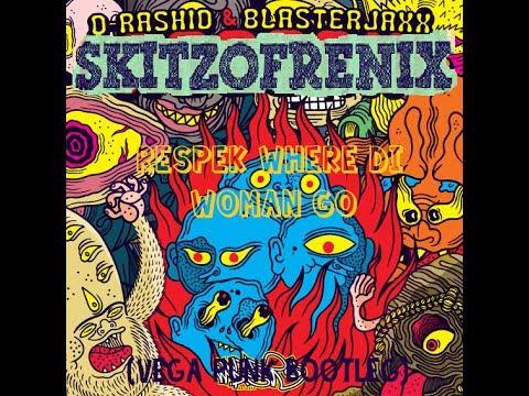 VEGA PUNK - Respek Where Di Woman Go (Skitzofrenix x D-Rashid x Blasterjaxx)