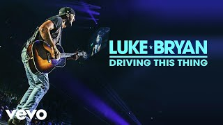Luke Bryan - Driving This Thing (Official Audio)