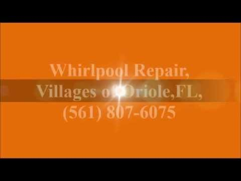 Whirlpool Repair, Villages of Oriole, FL, (561) 807-6075