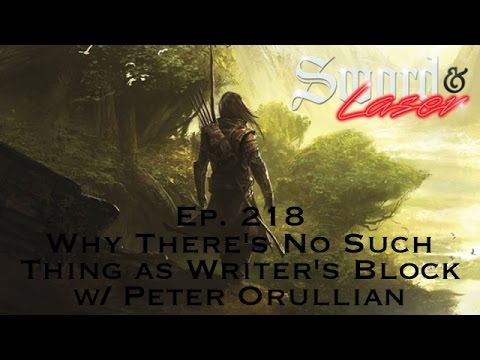 S&L Podcast - #218 - Why There's No Such Thing as Writer's Block