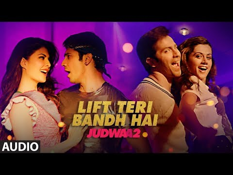 Lift Teri Bandh Hai Full Song | Judwaa 2 | Varun | Jacqueline | Taapsee | Anu Malik