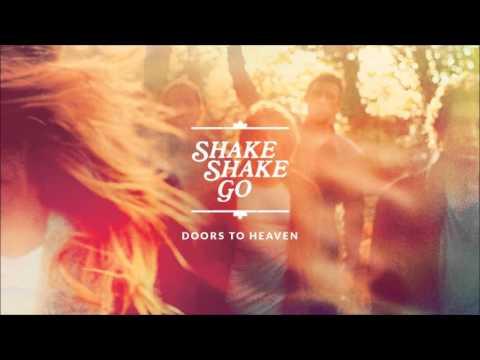 Shake Shake Go - Doors To Heaven