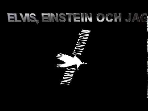 Thomas Stenstrom - Elvis Einstein Och Jag