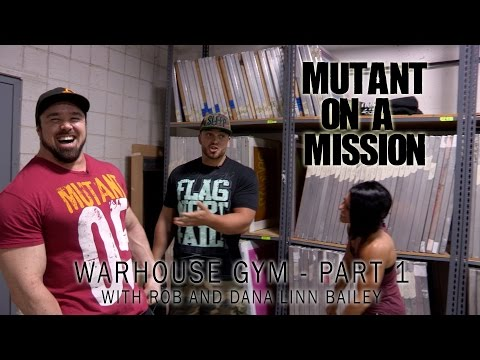 Warhouse Gym w/Dana + Rob Bailey: Mutant On A Mission #2 (Part 1)