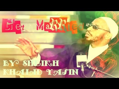 get Married! - Funny - Sheikh Khalid Yasin video