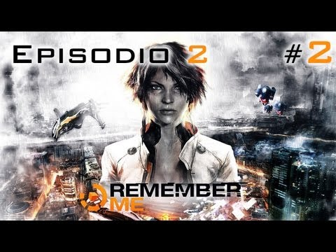 Remember Me Gameplay Walkthrough - Parte 5 - Español (Xbox 360/PS3/PC) HD