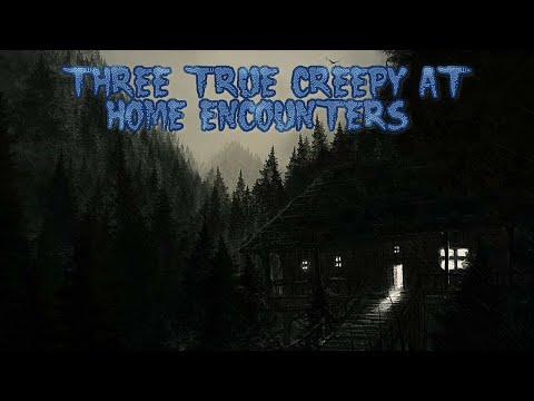 3 True Creepy Encounters At Home