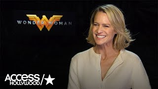 'Wonder Woman': Robin Wright Says She Ate Up To 3,000 Calories A Day To Get In Shape