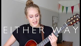 Either Way - Snakehips & Anne-Marie (cover)