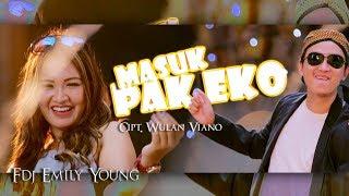 Download Lagu FDJ Emily Young - Masuk Pak Eko [OFFICIAL] Gratis STAFABAND