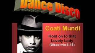 Coati Mundi: Hold onto that lovely Lady (Disco re-edit)