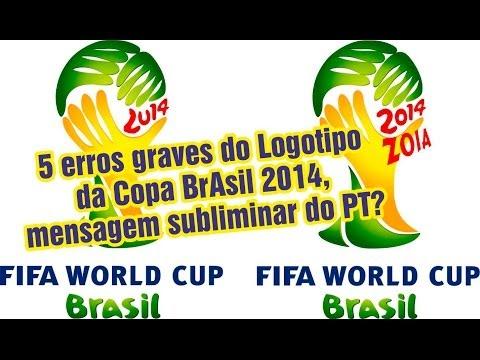 5 erros graves do Logotipo da Copa BrAsil 2014, mensagem subliminar do PT