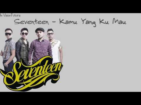 download lagu Seventeen - Kamu Yang Ku Mau gratis