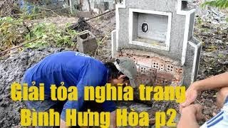 Giải tỏa nghĩa trang Bình Hưng Hòa ! Mộ anh Tăng Thanh Vân-Tập 2