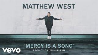 download lagu Matthew West - Mercy Is A Song gratis
