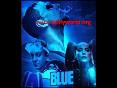 BLUE-AAJ DIL GUSTAKH HAI-BLUE-FULL SONG 2009