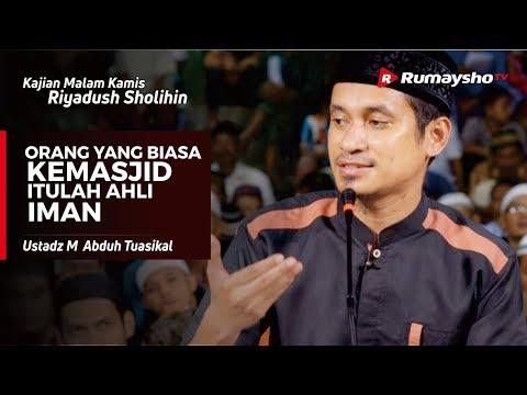 Kajian Malam Kamis : Orang yang Biasa ke Masjid itulah Ahli Iman - Ustadz M Abduh Tuasikal