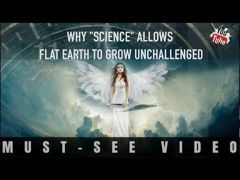 "Why ""Science"" allows Flat Earth to grow unchallenged?"