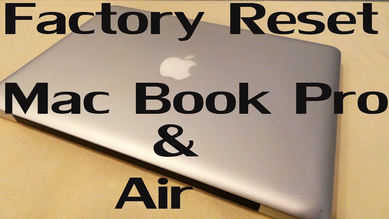 How To Factory Reset Hard Reset Your Macbook Pro Amp Air