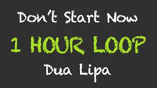 Download lagu Dua Lipa - Don't Start Now (1 Hour Loop) (With Lyrics)