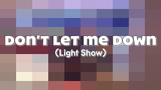 """Download Lagu The Chainsmokers ft. Daya - """"Don't Let Me Down"""" (Light Show) Gratis STAFABAND"""