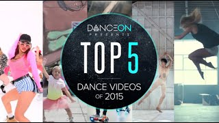 TOP 5: Best Dance Videos of 2015! #DanceOnTop5