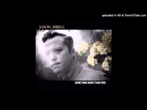 Jason Isbell - The Life You Chose