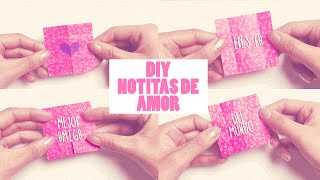 DIY: NOTITAS DE AMOR (MINI IDEA PARA SAN VALENTÍN)