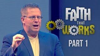 """Faith That Works"" Part 1 - Pastor Raymond Woodward"