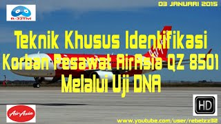 [Teknik Khusus Identifikasi Korban Pesawat AirAsia QZ8501 Mel...] Video