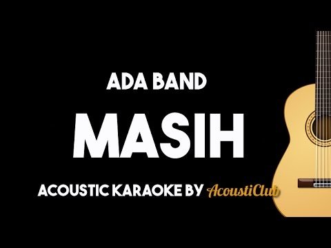 Masih (Sahabatku Kekasihku) - Ada Band Acoustic Guitar Karaoke