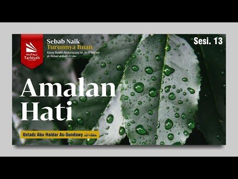 Asbabu Ziyadatil Iman Wa Nuqshanihi | Amalan Hati | Ustadz Abu Haidar As Sundawy