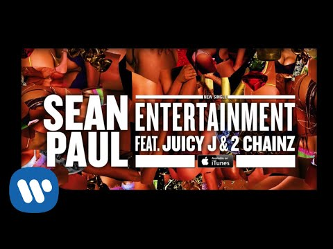 Sean Paul - Entertainment Ft. Juicy J & 2 Chainz [official Audio] video