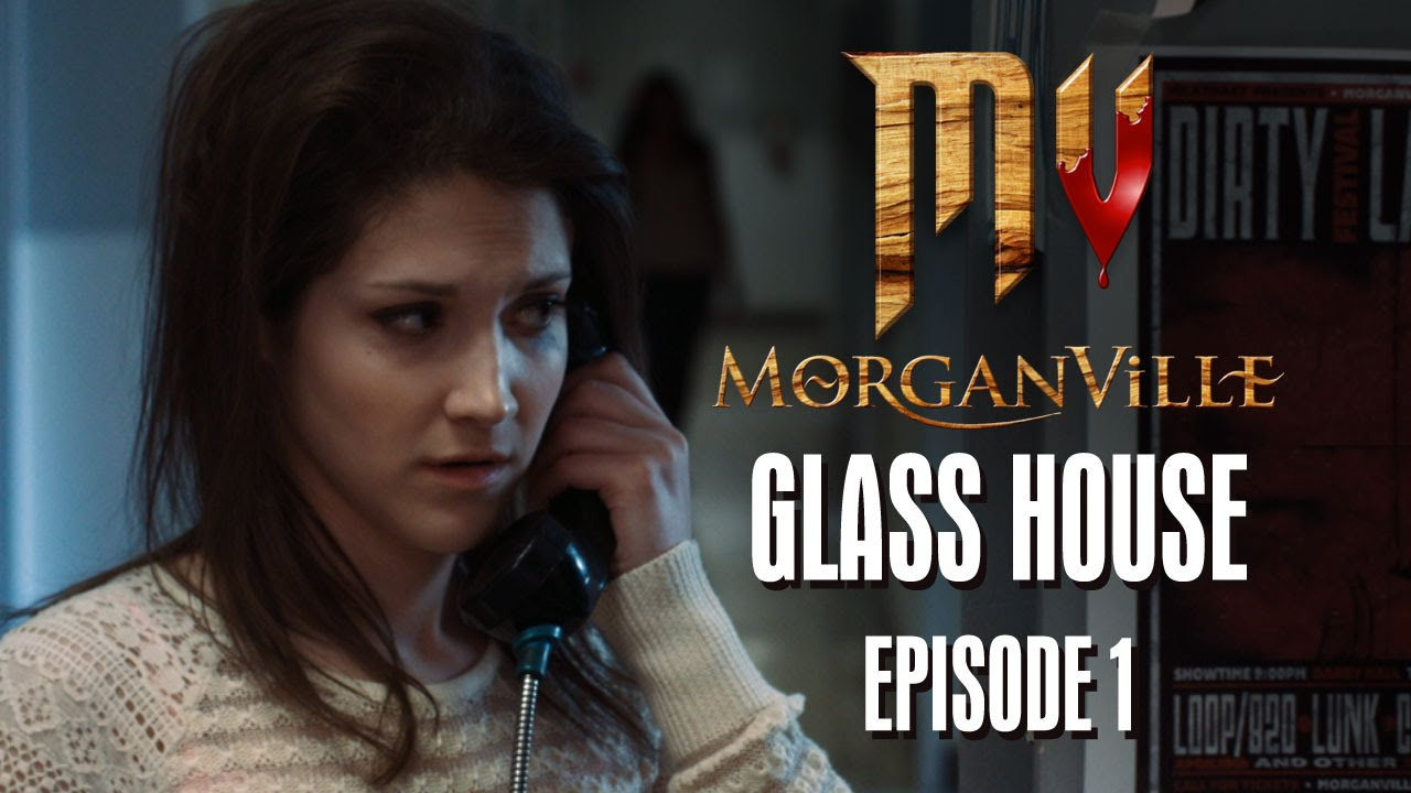 Morganville the series episode 1 glass house halloweek youtube - Glass house show ...