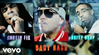 Baby Bash ft. Cousin Fik, Driyp Drop - Blow It In Her Face