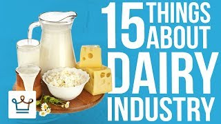 15 Things You Didn't Know About The Dairy Industry