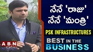 Best In the Business With PSK Infrastructures MD Putta Mahesh Kumar | Full Episode | ABN Telugu
