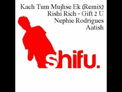 Kach Tum Mujhse Ek Baar (Remix) - Rishi Rich & Nephie Rodrigues...