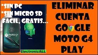 eliminar o borrar cuenta google (FRP) MOTO G4 PLAY XT1601 sin PC, sin micro SD