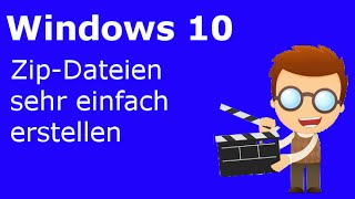 Zip Dateien in Windows 10 erstellen