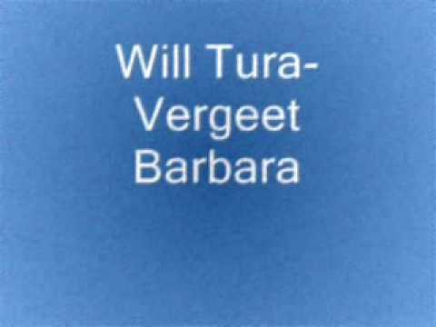Will tura-Vergeet Barbara