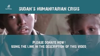 URGENT! Sudan's Humanitarian Crisis Please Help us to Help Them – Please Donate NOW!