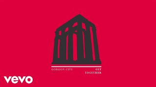 Gorgon City - Get Together (Official Audio)