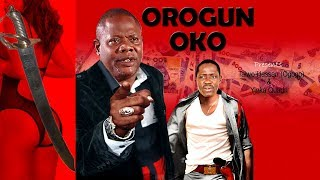 OROGUN OKO LATEST 2017 YORUBA NOLLYWOOD MOVIE STARRING TAIWO HASSAN, FAUSAT BALOGUN, YINKA QUADRI