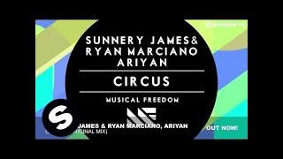 Sunnery James & Ryan Marciano, Ariyan - Circus (Original Mix)